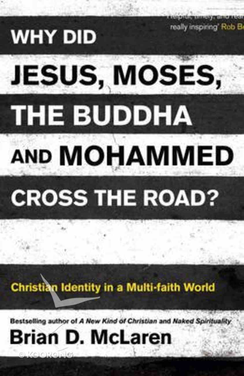 Why Did Jesus, Moses, the Buddha and Mohammed Cross the Road? Paperback