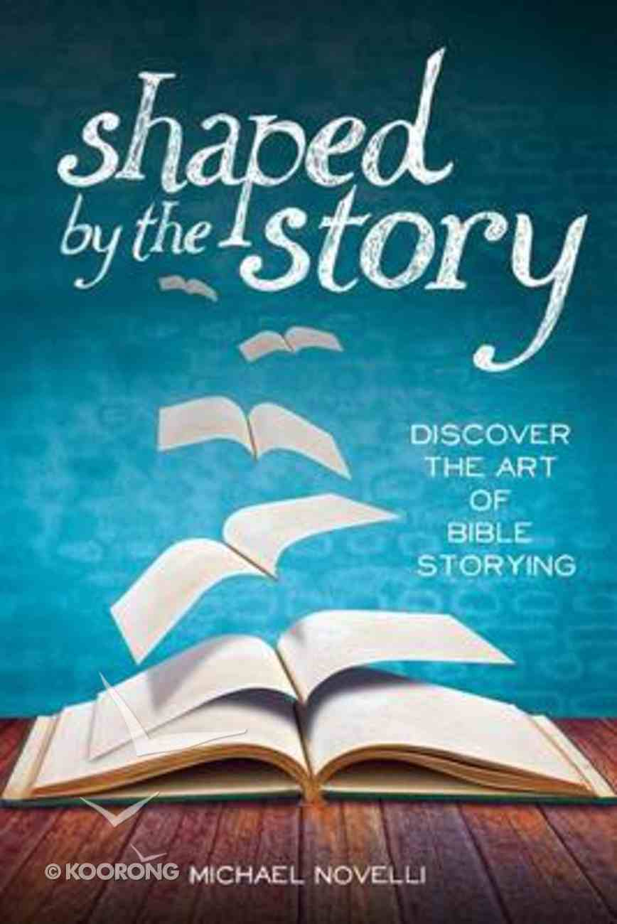Shaped By the Story Paperback