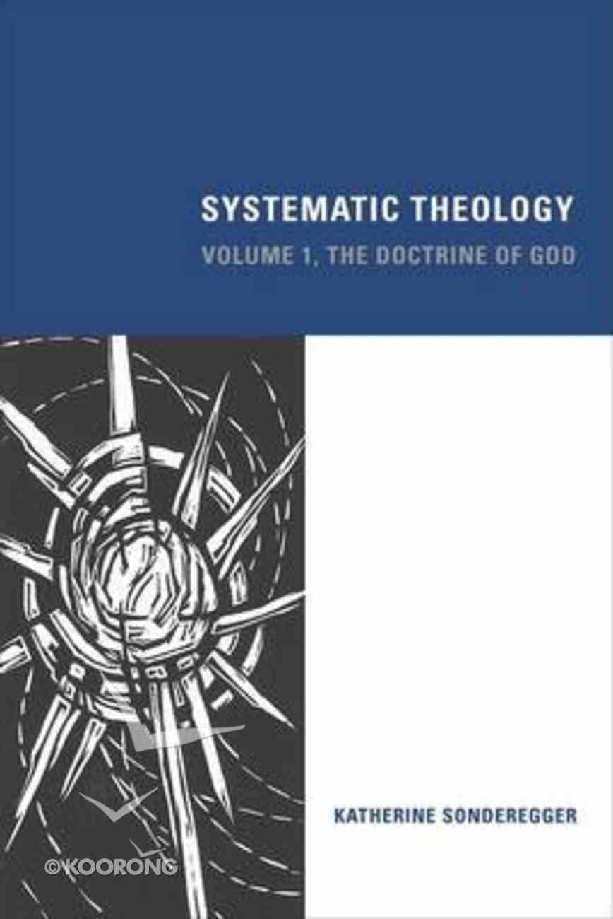 Systematic Theology: The Doctrine of God (Volume 1) Hardback