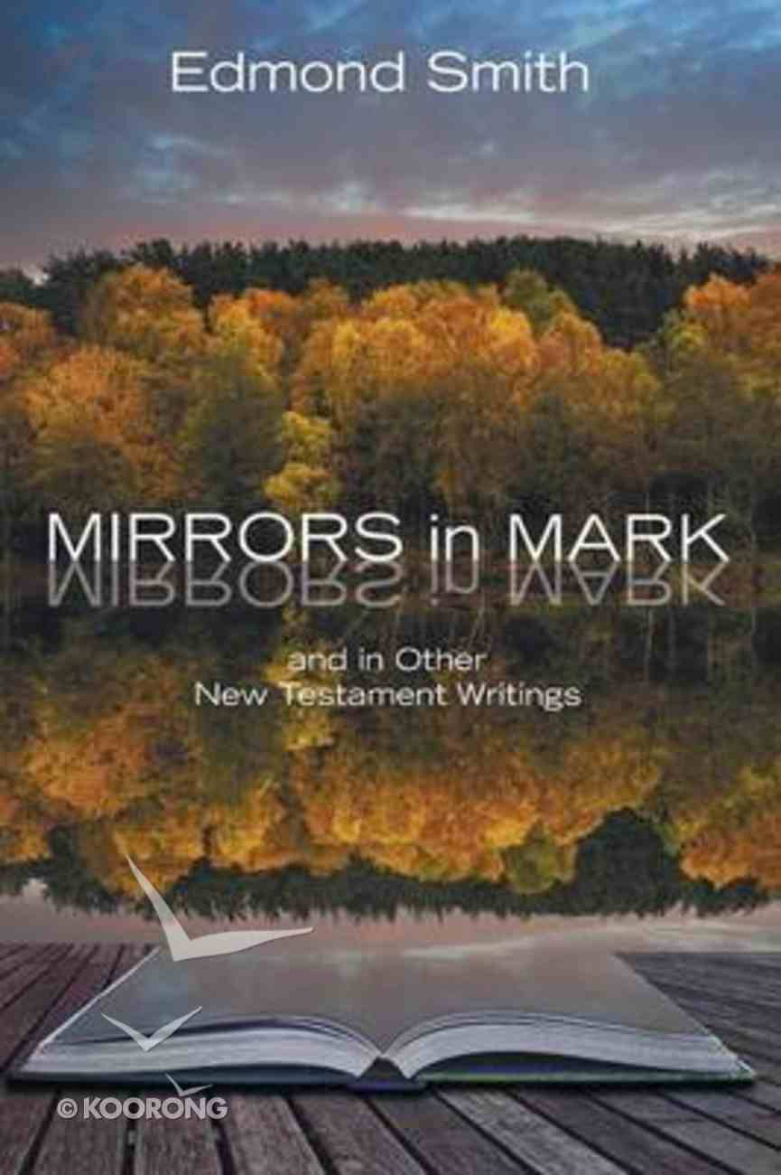 Mirrors in Mark and in Other New Testament Writings Paperback
