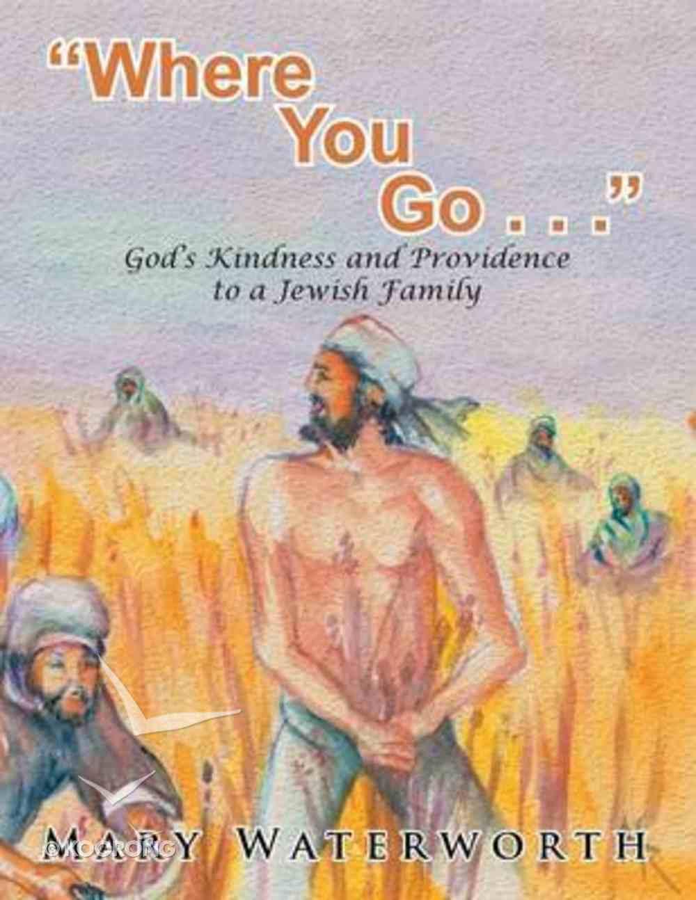 Where You Go. . . Paperback