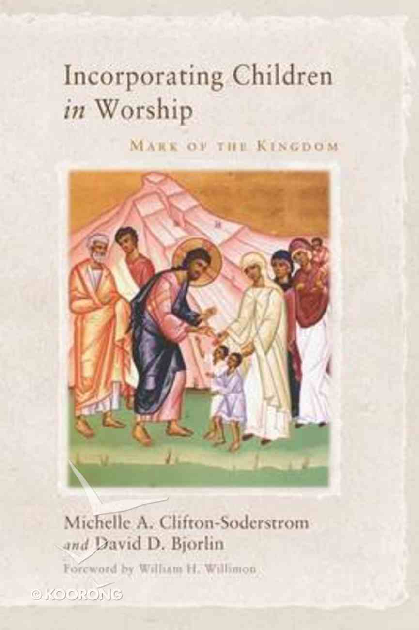 Incorporating Children in Worship: Mark of the Kingdom Paperback