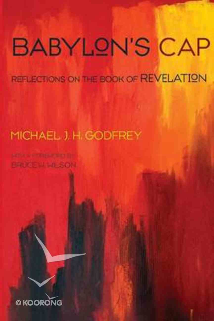 Babylon's Cap: Reflections on the Book of Revelation Paperback