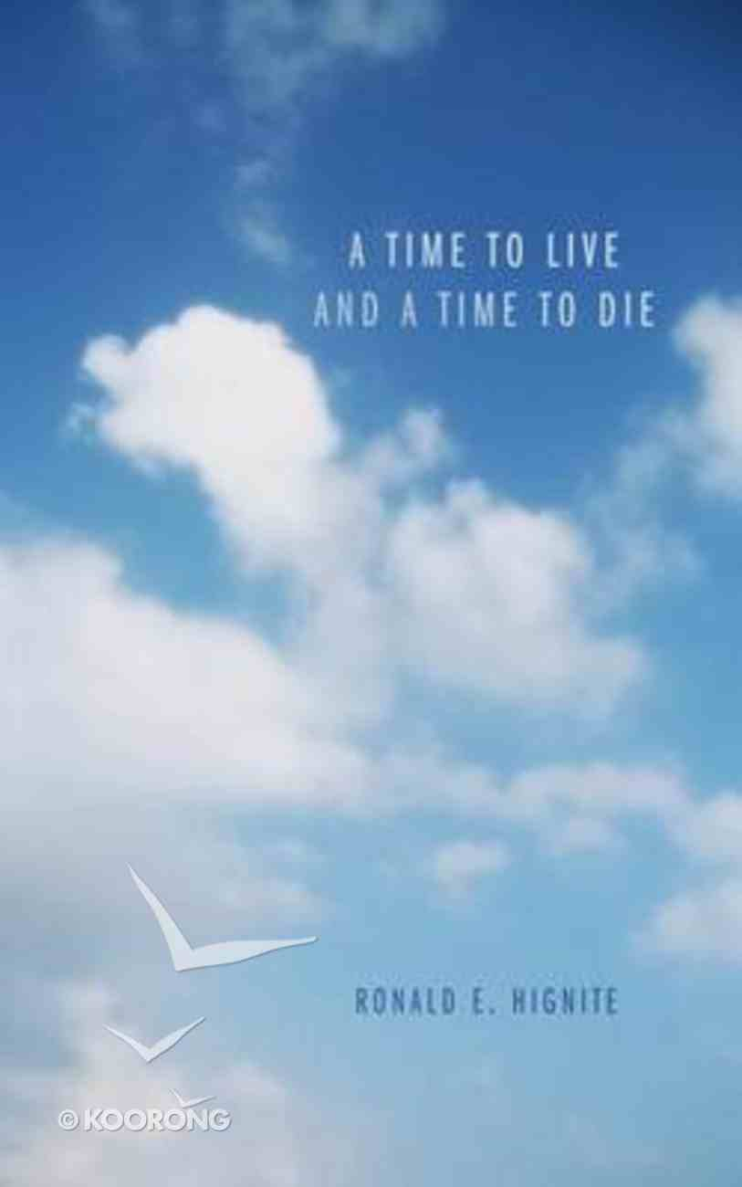 A Time to Live and a Time to Die Paperback