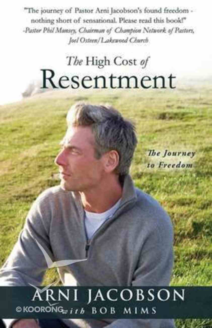 The High Cost of Resentment Paperback