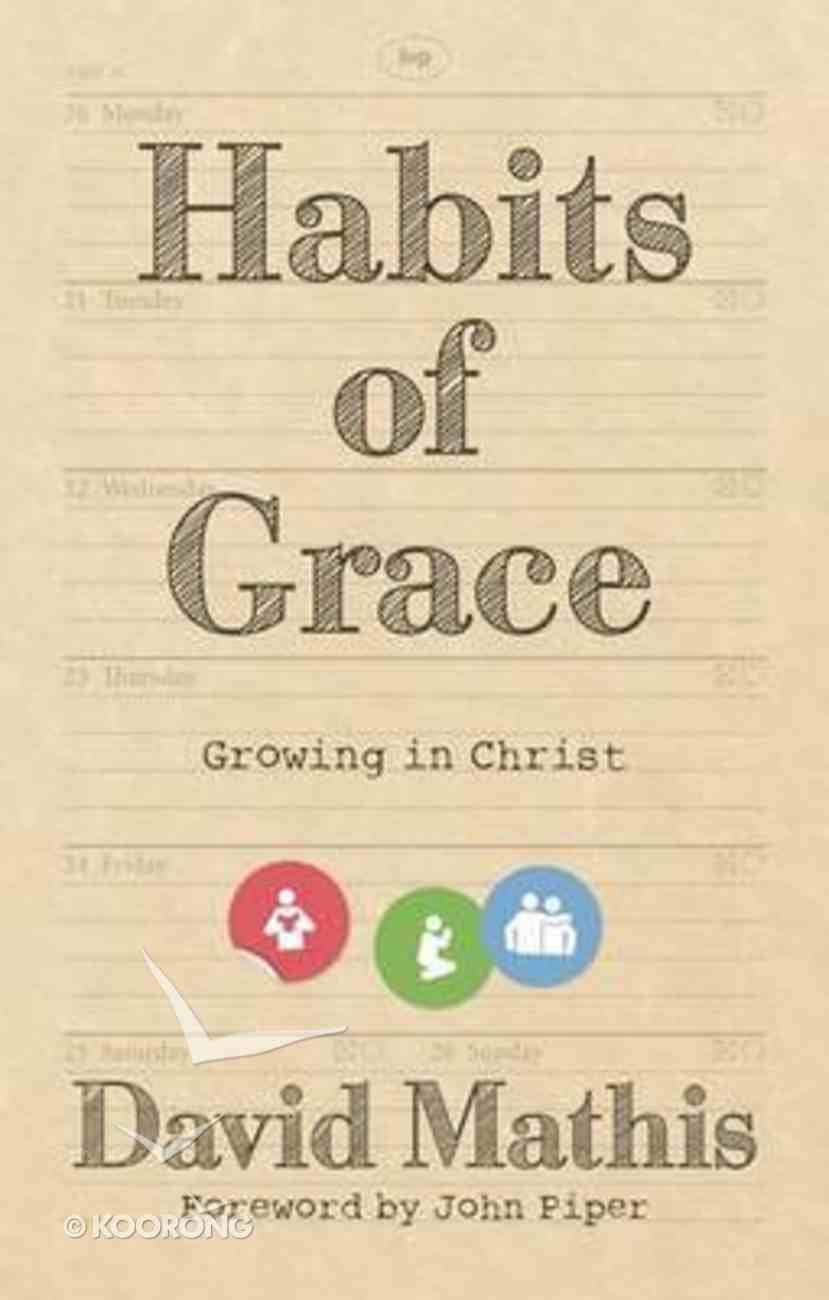 Habits of Grace: Growing in Christ Paperback