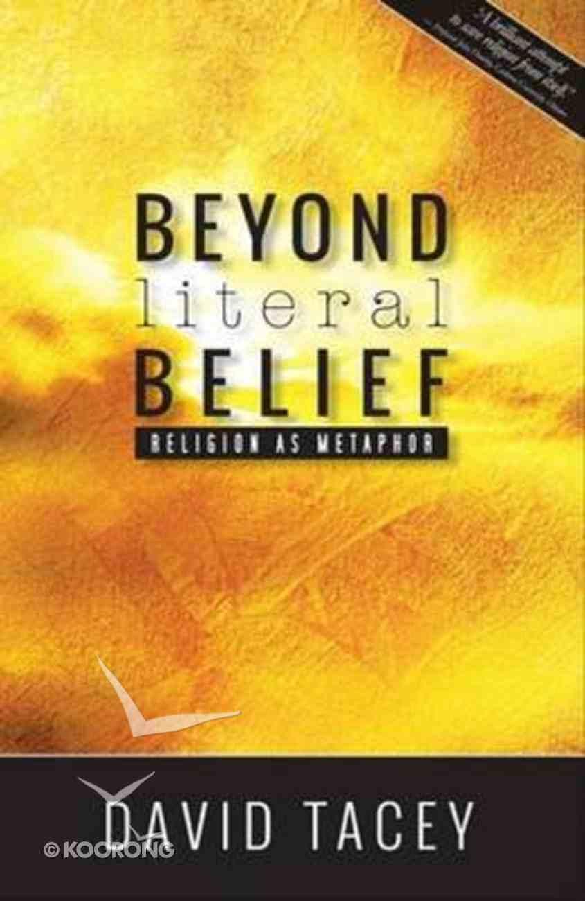 Beyond Literal Belief: Religion as Metaphor Paperback