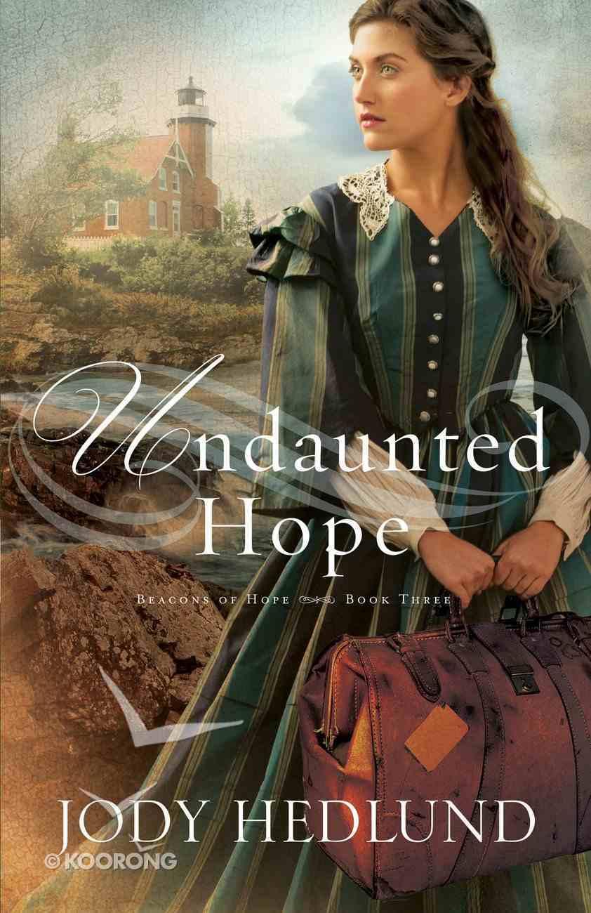 Undaunted Hope (#03 in Beacons Of Hope Series) Paperback
