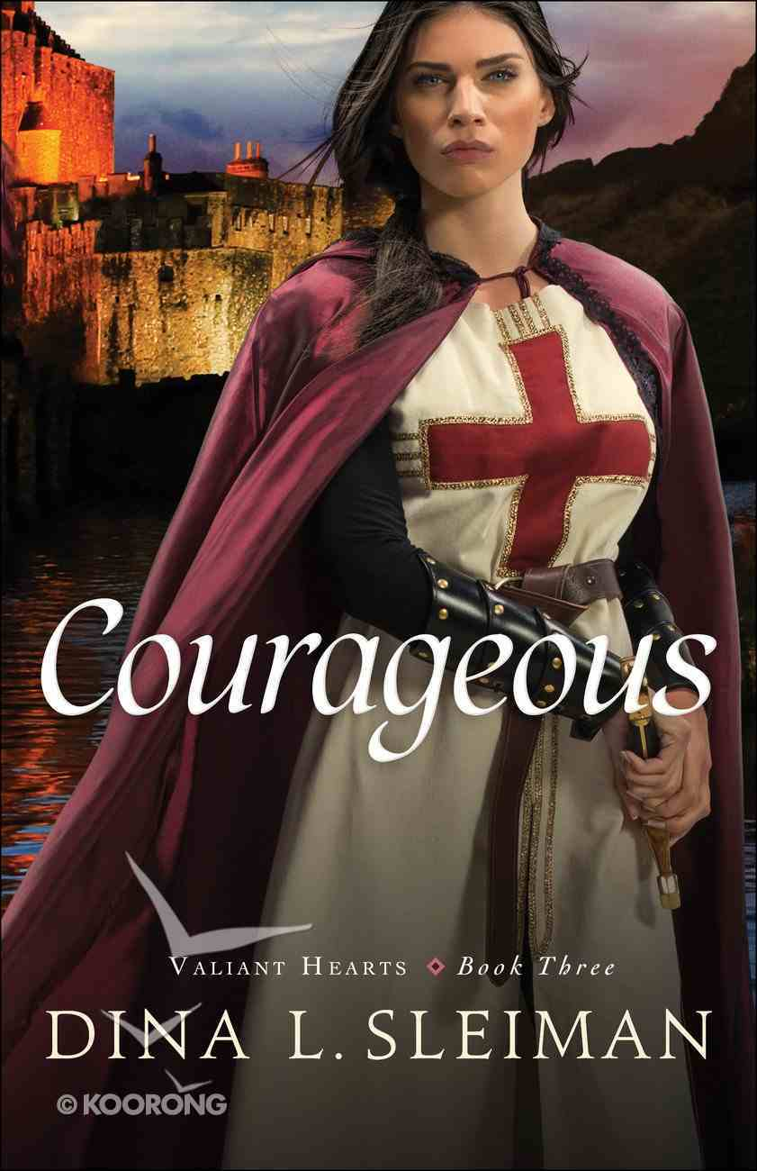 Courageous (#03 in Valiant Hearts Series) Paperback