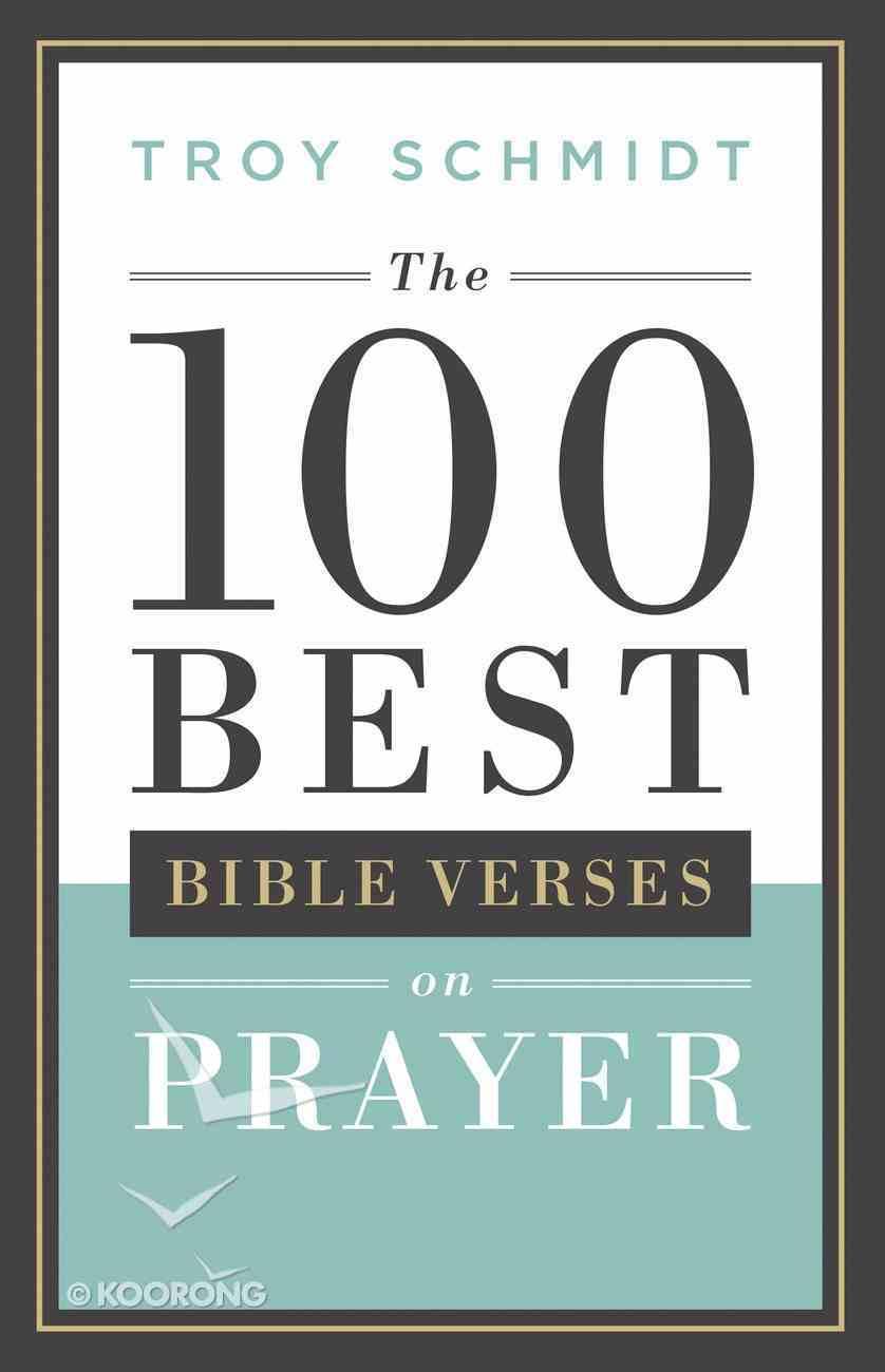 The 100 Best Bible Verses on Prayer Paperback