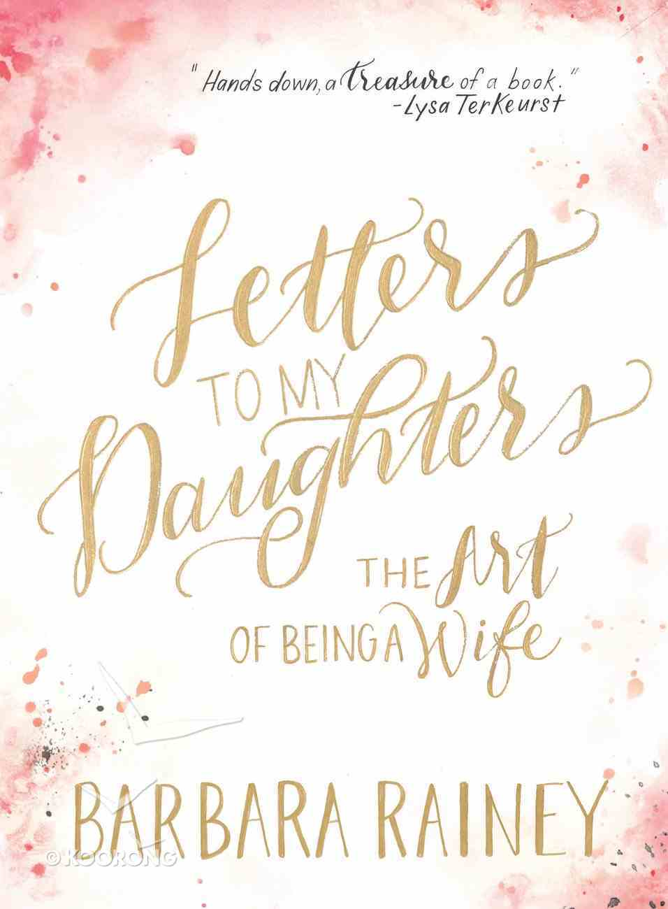 Letters to My Daughters: The Art of Being a Wife Hardback