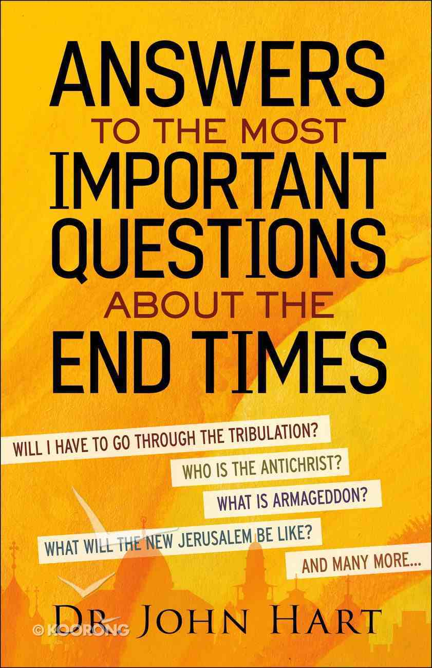 Answers to the Most Important Questions About the End Times Paperback