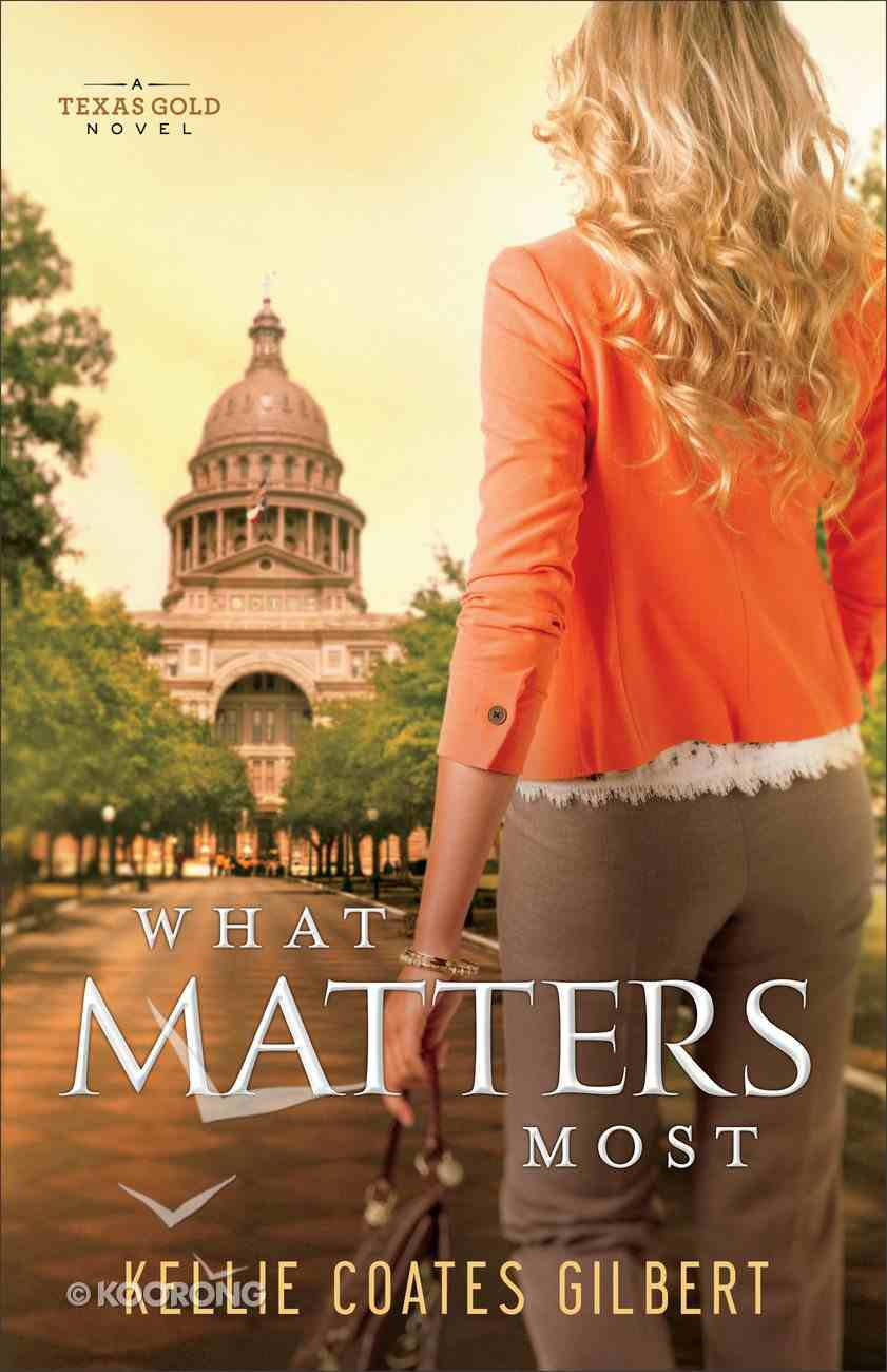 What Matters Most (#04 in Texas Gold Collection) Paperback