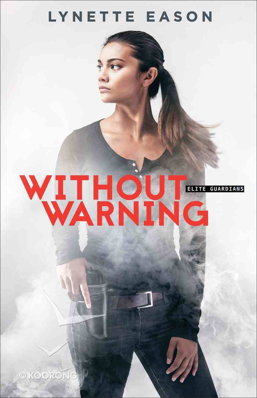 Without Warning (#02 in Elite Guardians Series) Paperback