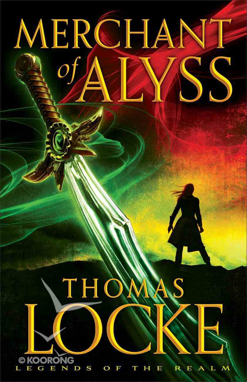 Merchant of Alyss (#02 in Legends Of The Realm Series) Paperback