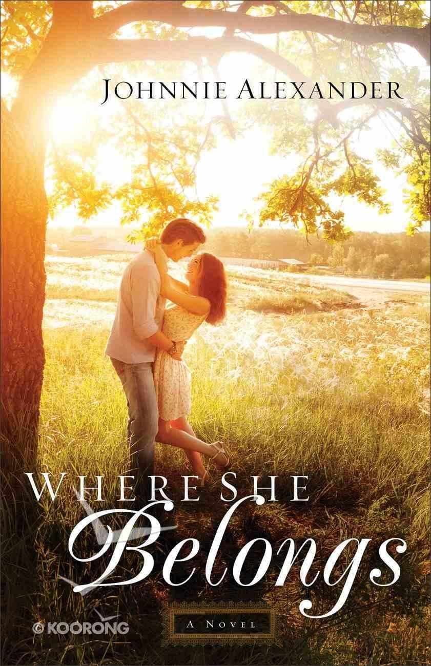 Where She Belongs (#01 in Misty Willow Series) Paperback
