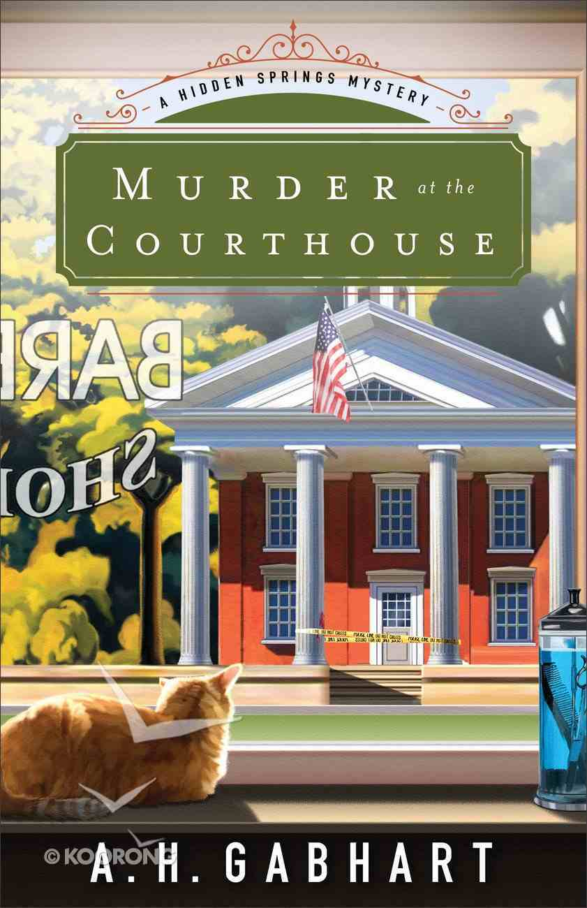 Murder At the Courthouse (#01 in Hidden Springs Mysteries Series) Paperback