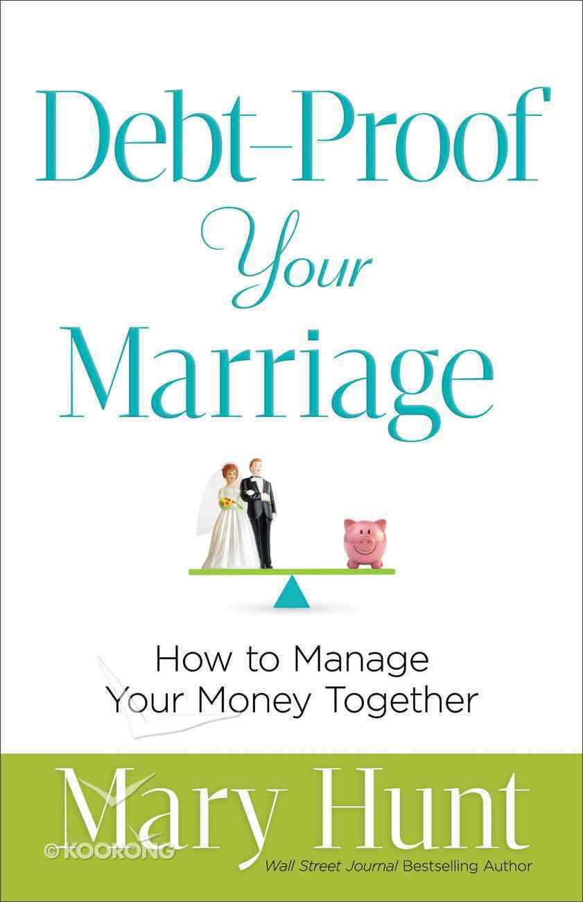 Debt-Proof Your Marriage: How to Manage Your Money Together Paperback