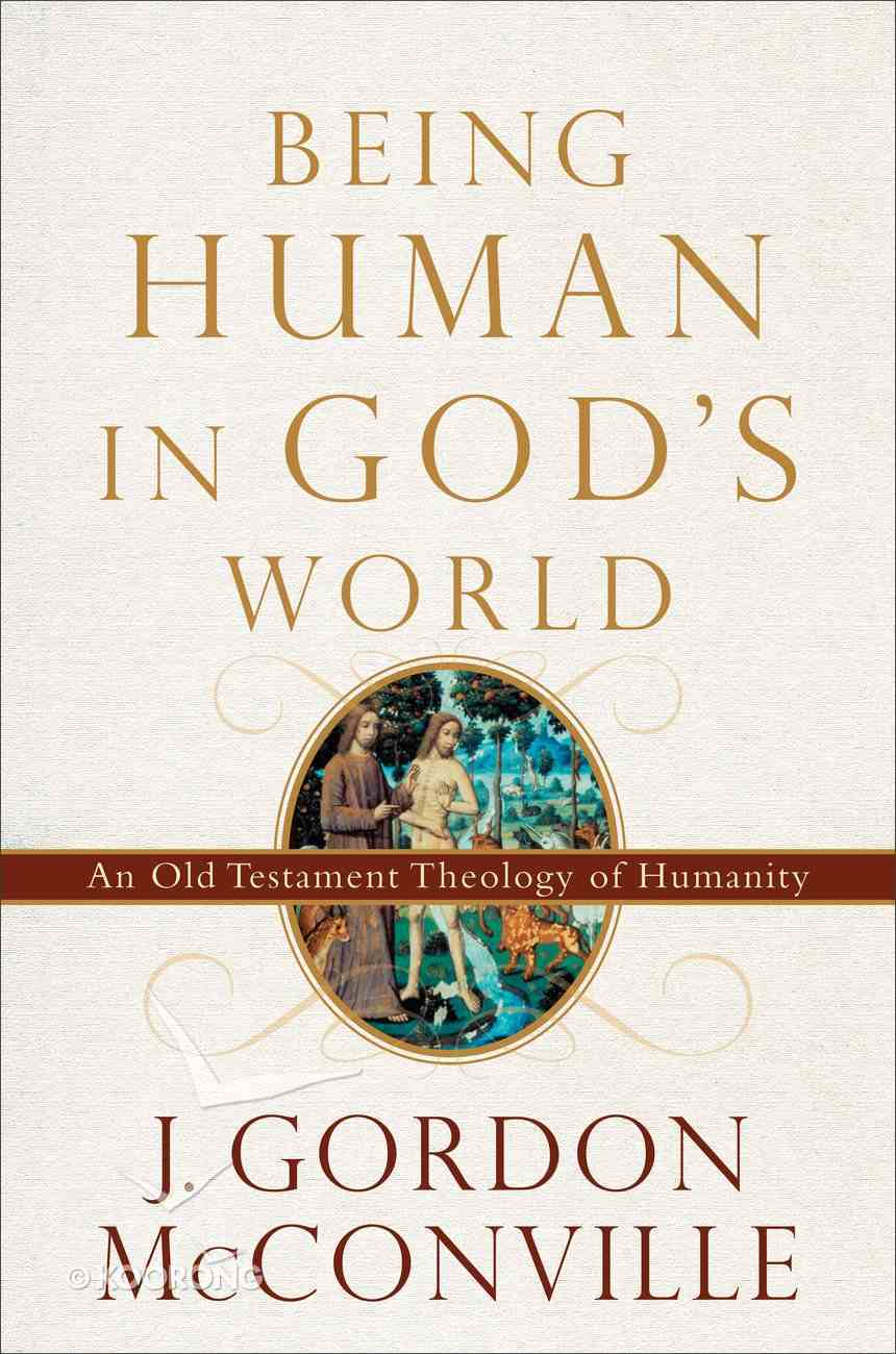 Being Human in God's World: An Old Testament Theology of Humanity Hardback