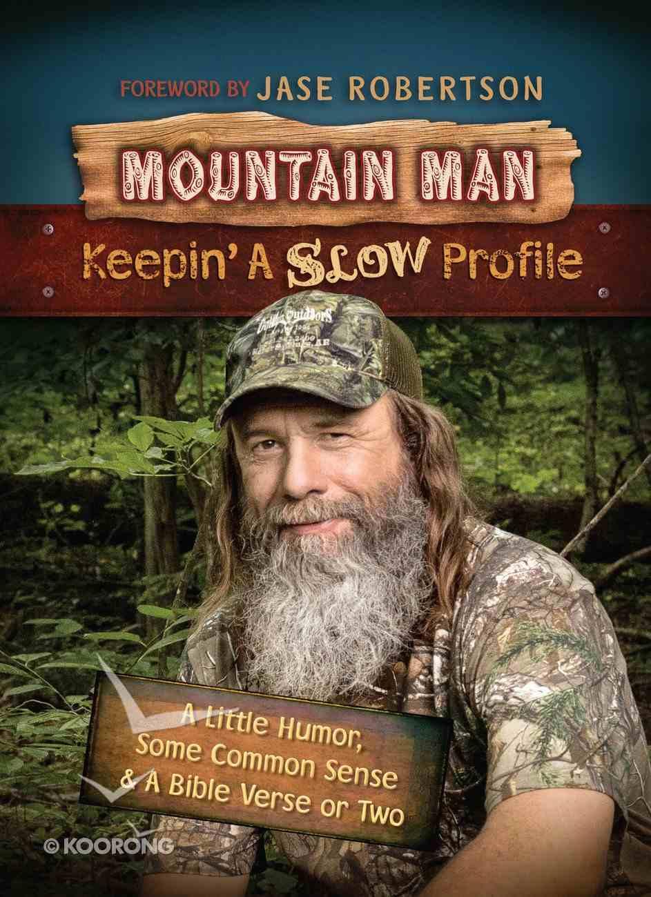 Mountain Man Keepin' a Slow Profile Hardback