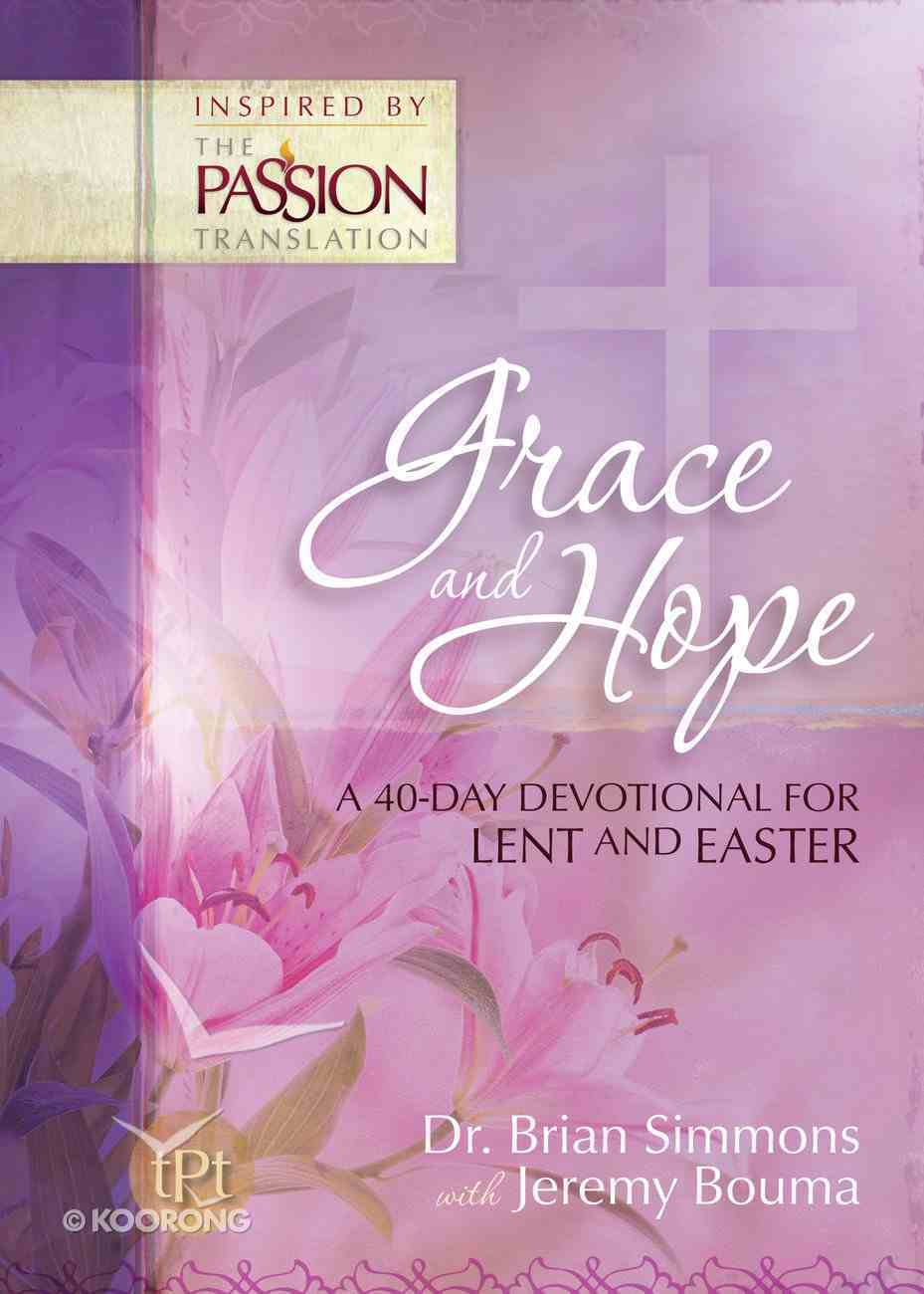 Grace & Hope: A 40 Day Devotional For Lent and Easter Inspired By the Passion Translation eBook