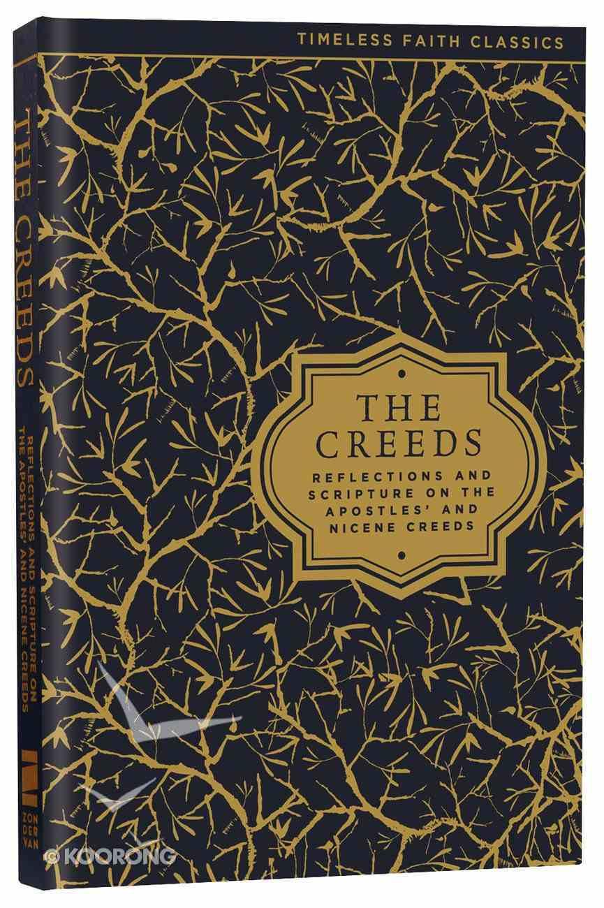 The Creeds (Timeless Faith Classics Series) Hardback
