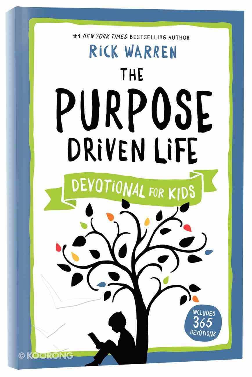 The Purpose Driven Life Devotional For Kids Hardback