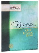 Tpt Passion Translation - Matthew: Our Loving King