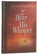 I Hear His Whisper #01: Encounter God's Heart For You - 52 Devotions