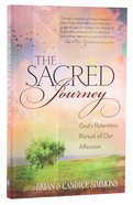 Sacred Journey, The: God's Relentless Pursuit Of Our Affection image