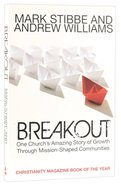 Breakout: One Church's Amazing Story Of Growth Through Mission-shaped Communities image