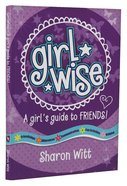 Girl Wise: A Girls Guide To Friends image