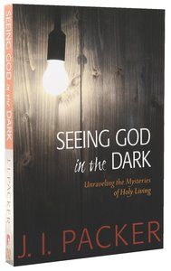 Product: Cswp: Seeing God In The Dark: Unraveling The Mysteries Of Holy Living Image
