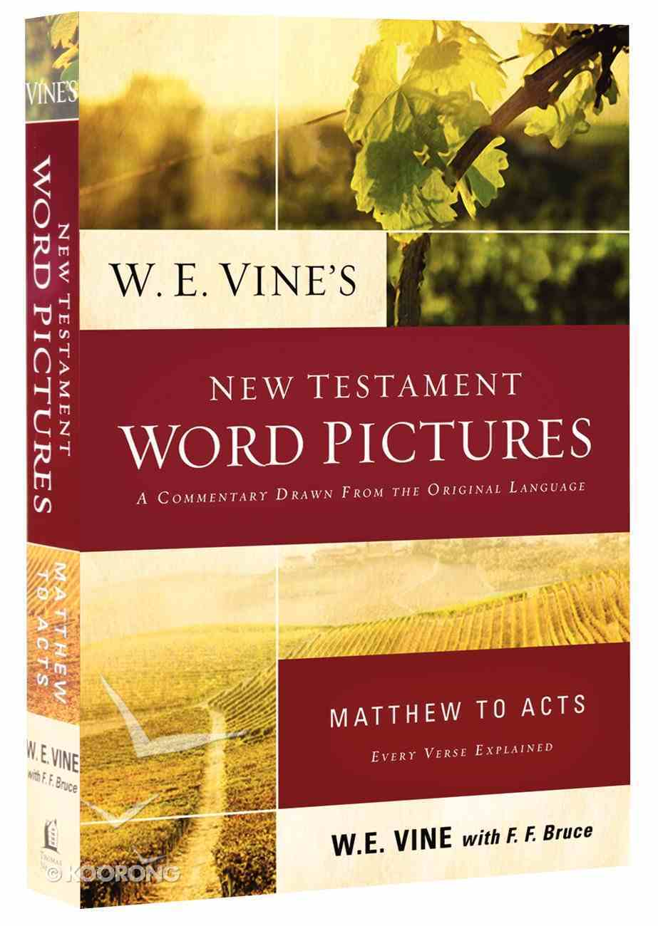 W E Vine's New Testament Word Pictures 2-Pack: Matthew to Revelation (2 Vols) Pack