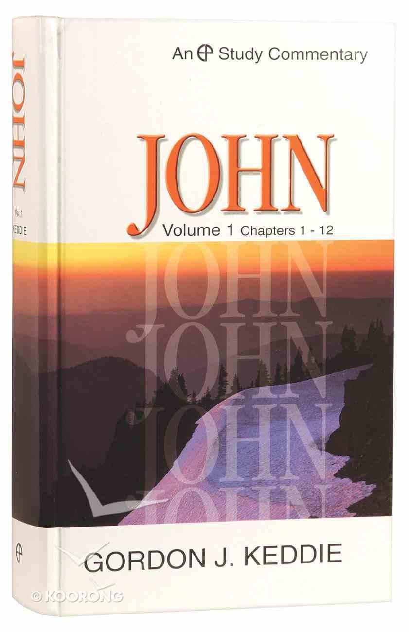 John Volume 1 (Evangelical Press Study Commentary Series) Hardback