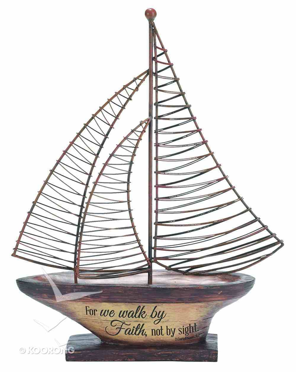 Sailing Boat: For We Walk By Faith... Homeware
