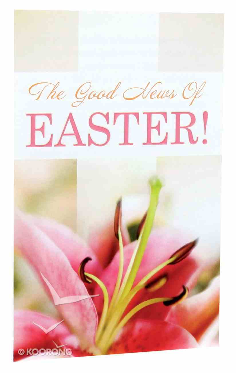 The Good News of Easter  (Pack Of 25) Booklet