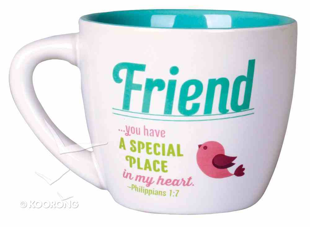 Ceramic Mug: Friend - You Have a Special Place in My Heart (Phil 1:7) Homeware