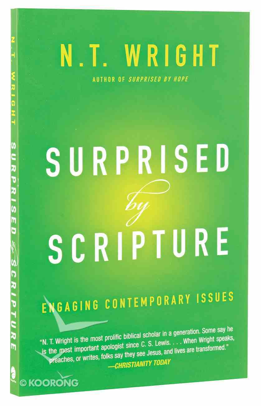 Surprised By Scripture: Engaging Contemporary Issues Paperback