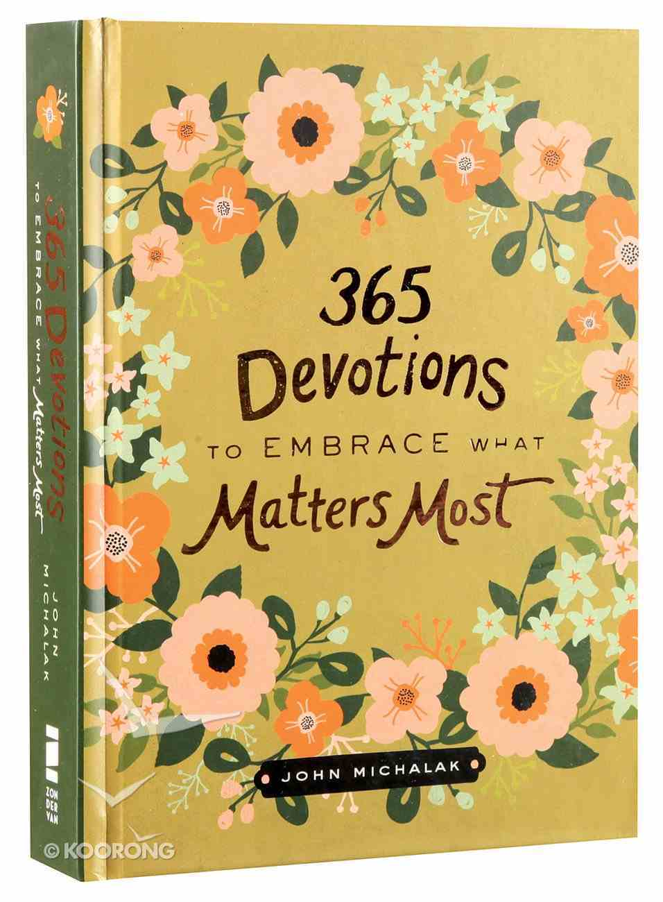 365 Devotions to Embrace What Matters Most Hardback