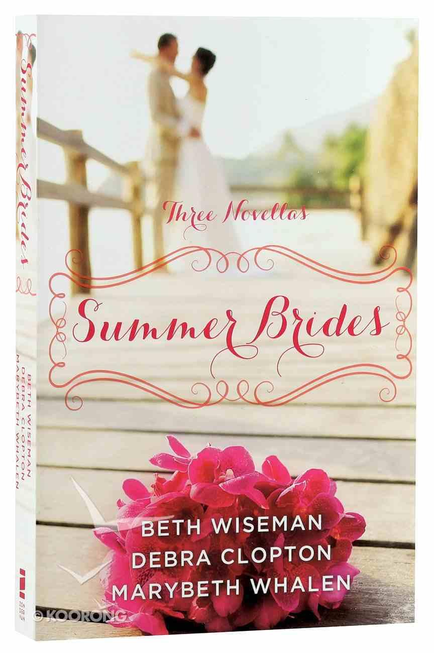 Summer Brides (June, July, August) (A Year Of Weddings Novella Series) Paperback