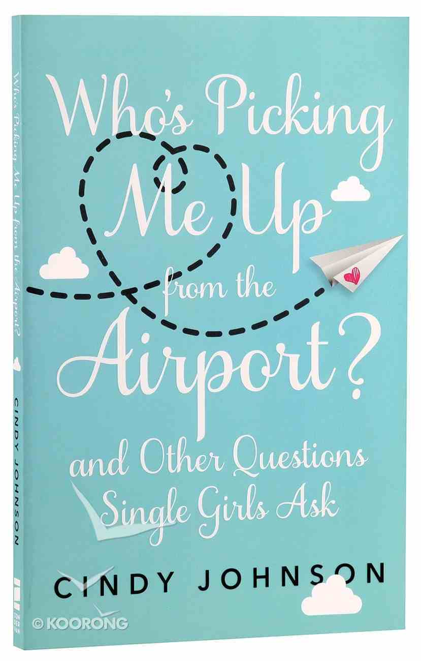 Who's Picking Me Up From the Airport? Paperback