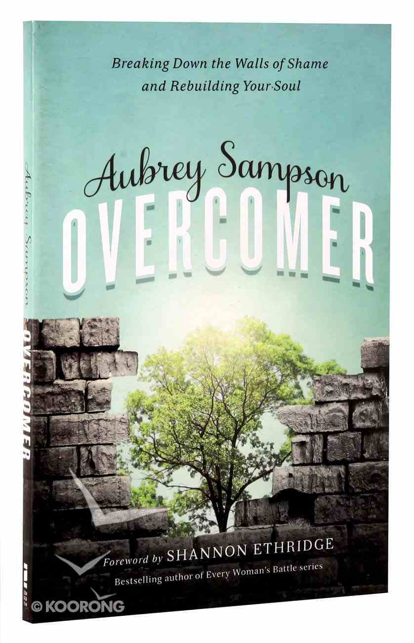 Overcomer: Breaking Down the Walls of Shame Paperback