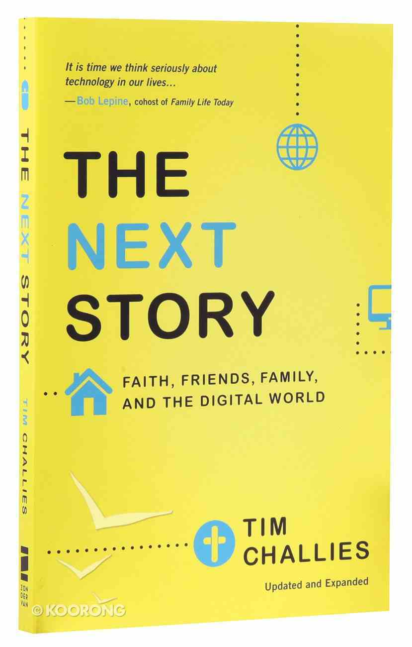 The Next Story: Faith, Friends, Family, and the Digital World Paperback