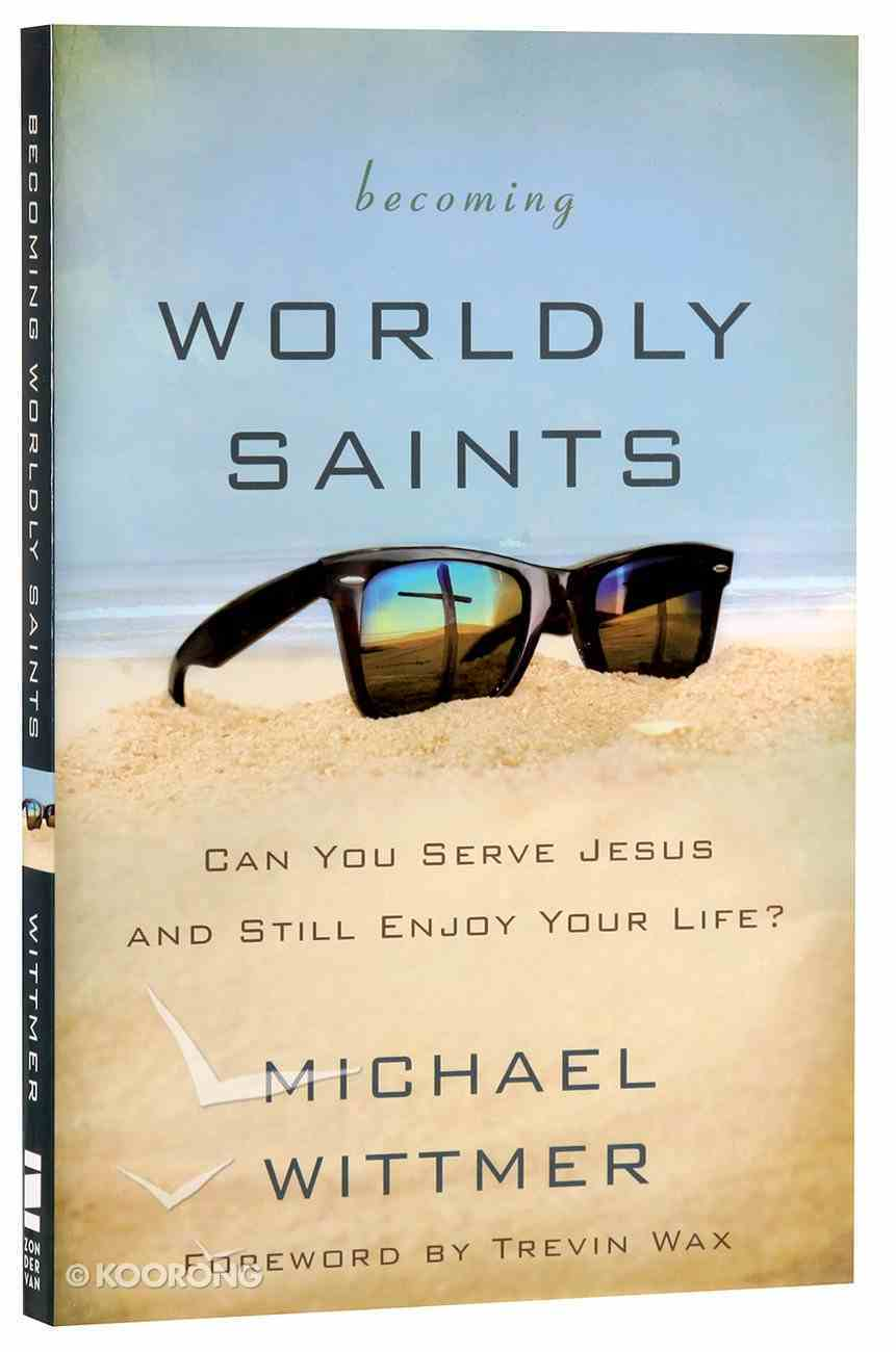 Becoming Worldly Saints Paperback
