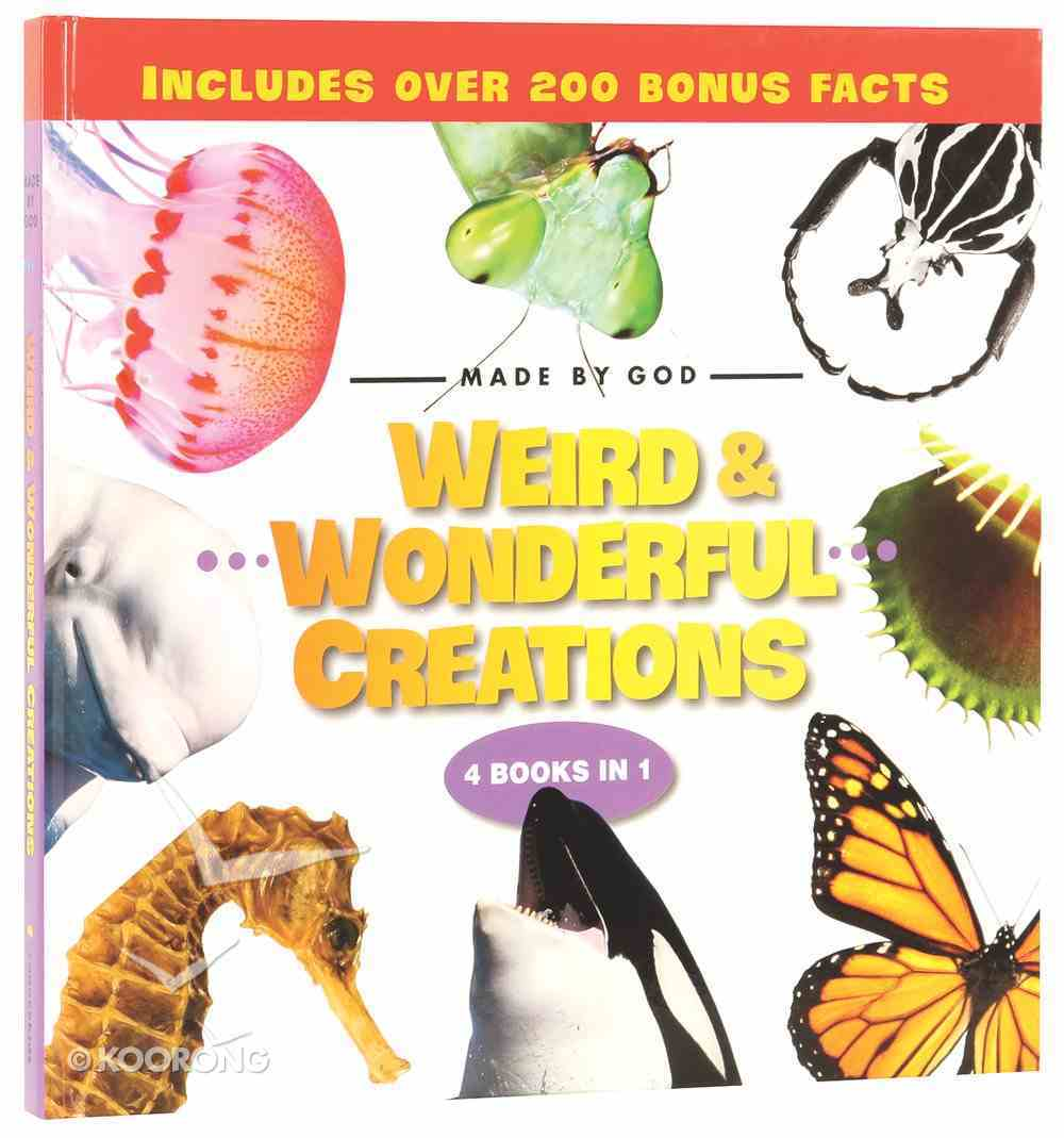 Weird and Wonderful Creations (4in1) (Made By God Series) Hardback