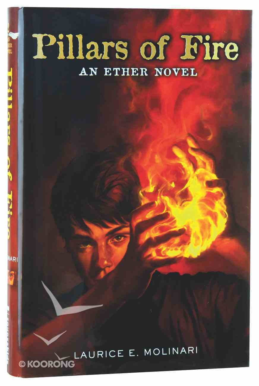 Pillars of Fire (#02 in The Ether Novel Series) Hardback