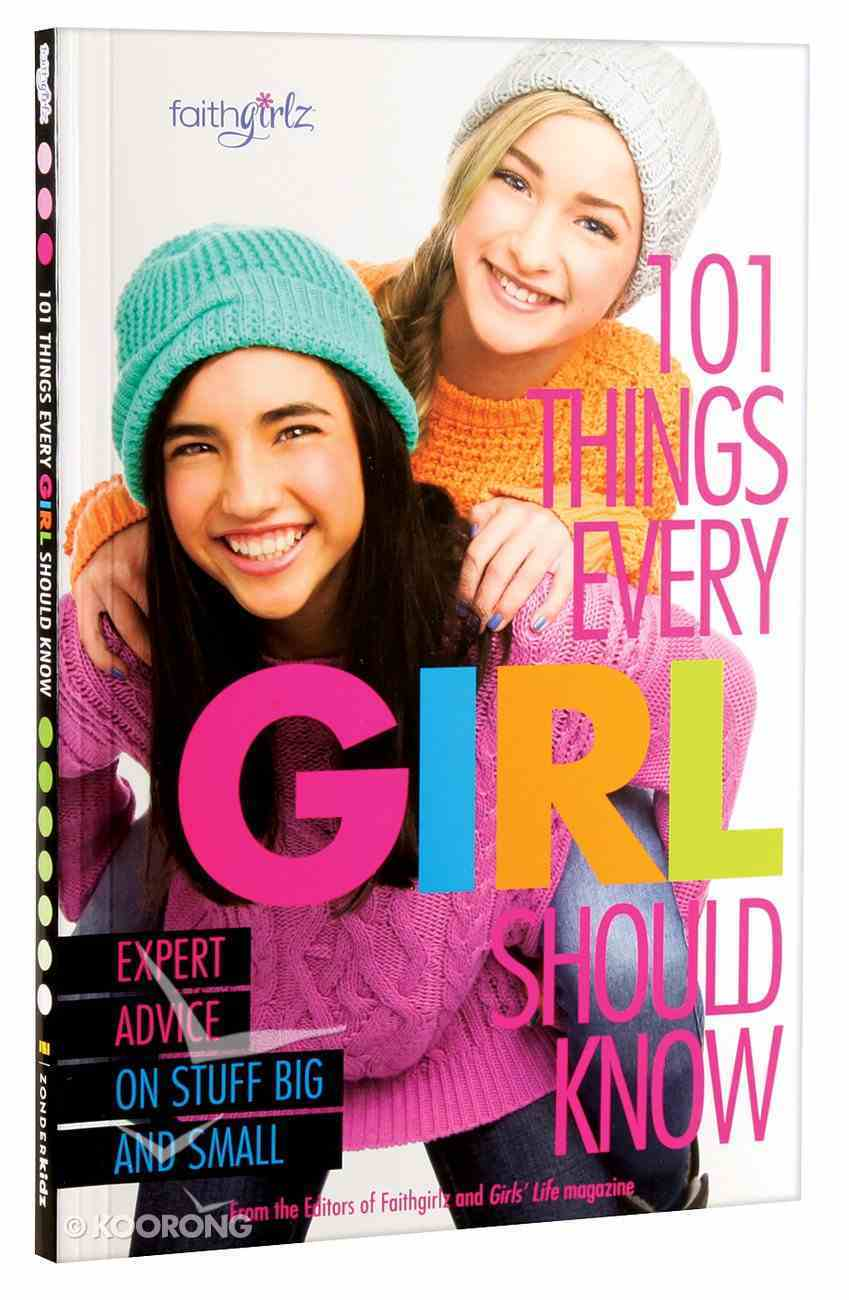 Faithgirlz: 101 Things Every Girl Should Know Paperback