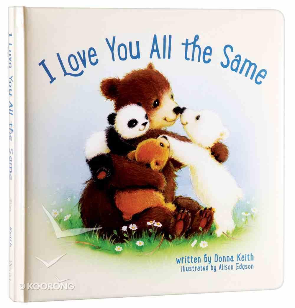 I Love You All the Same Board Book