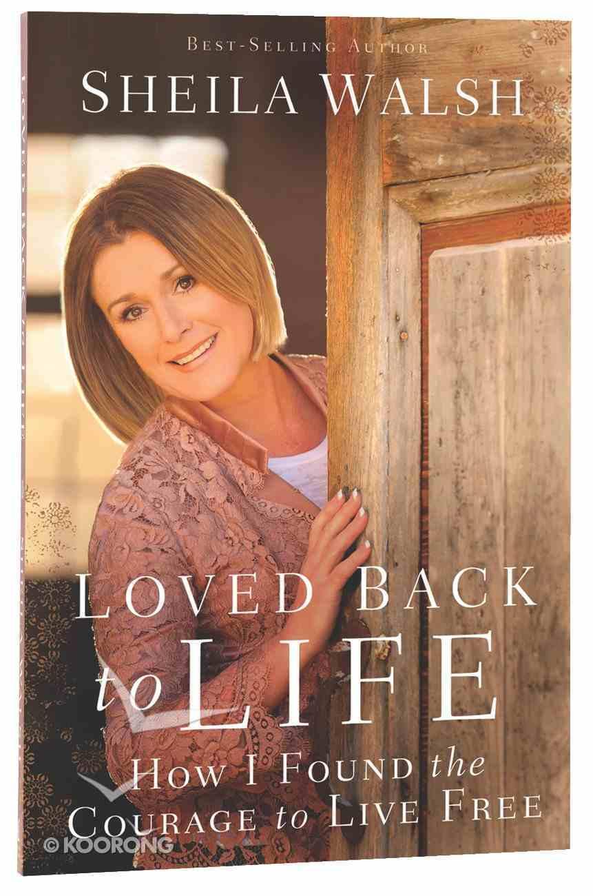 Loved Back to Life Paperback